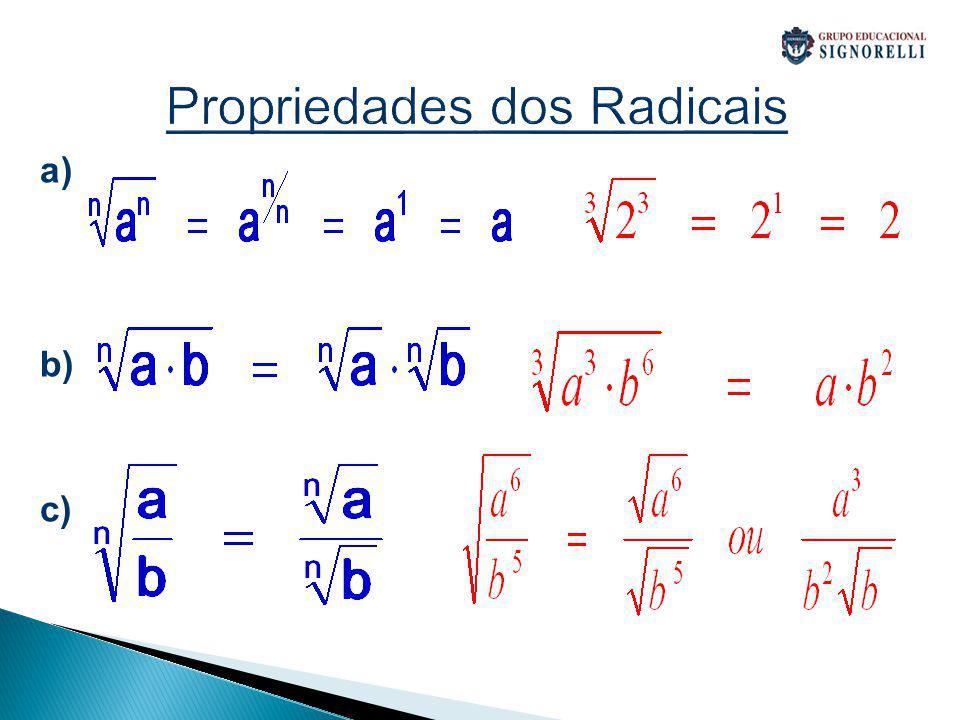 Propriedades dos Radicais a) b) c)