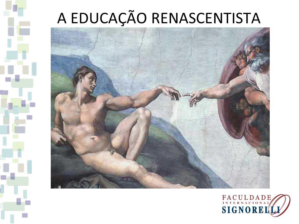 A EDUCAÇÃO RENASCENTISTA