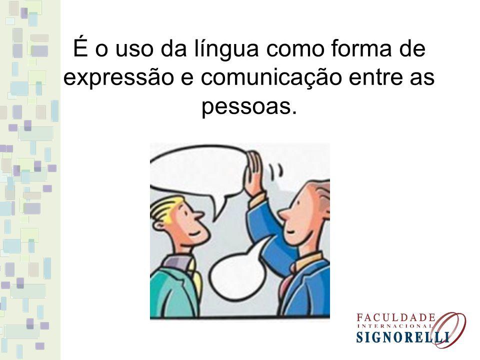 Segundo o dicionário Aurélio, que classifica linguagem como um substantivo feminino, significa o uso da palavra como meio de expressão e de comunicação.