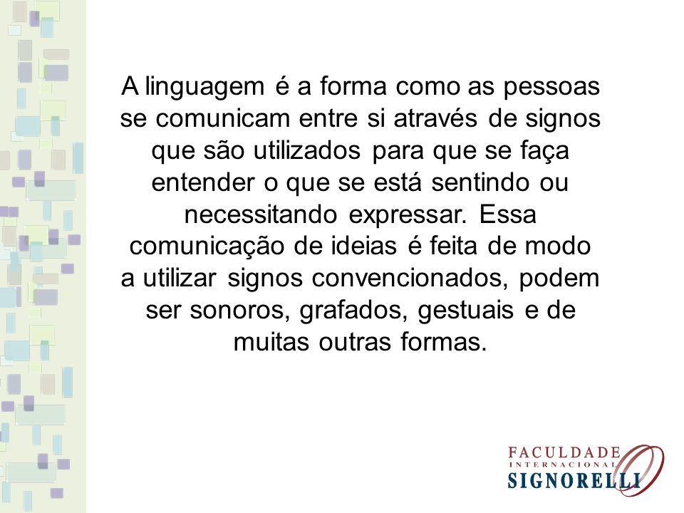 A linguagem pode ser percebida por diversos sentidos do corpo humano, existe a linguagem visual, a linguagem sonora, a linguagem gestual e muitas outras.