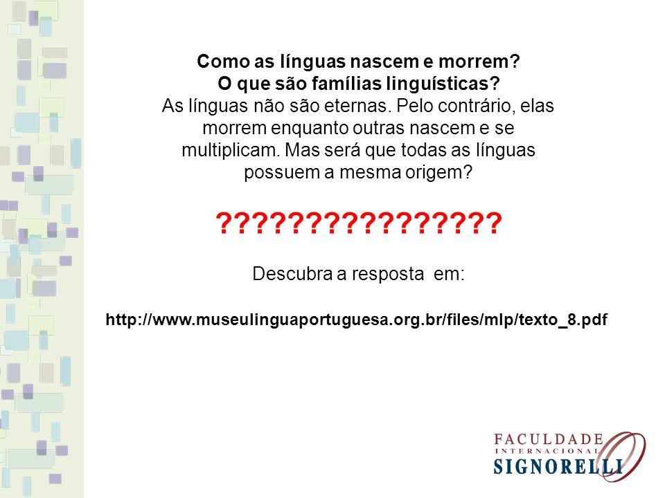 Como as línguas nascem e morrem.O que são famílias linguísticas.