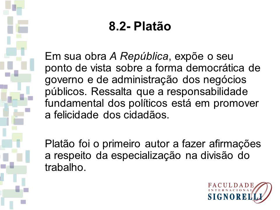 8.2- Platão Em sua obra A República, expõe o seu ponto de vista sobre a forma democrática de governo e de administração dos negócios públicos. Ressalt