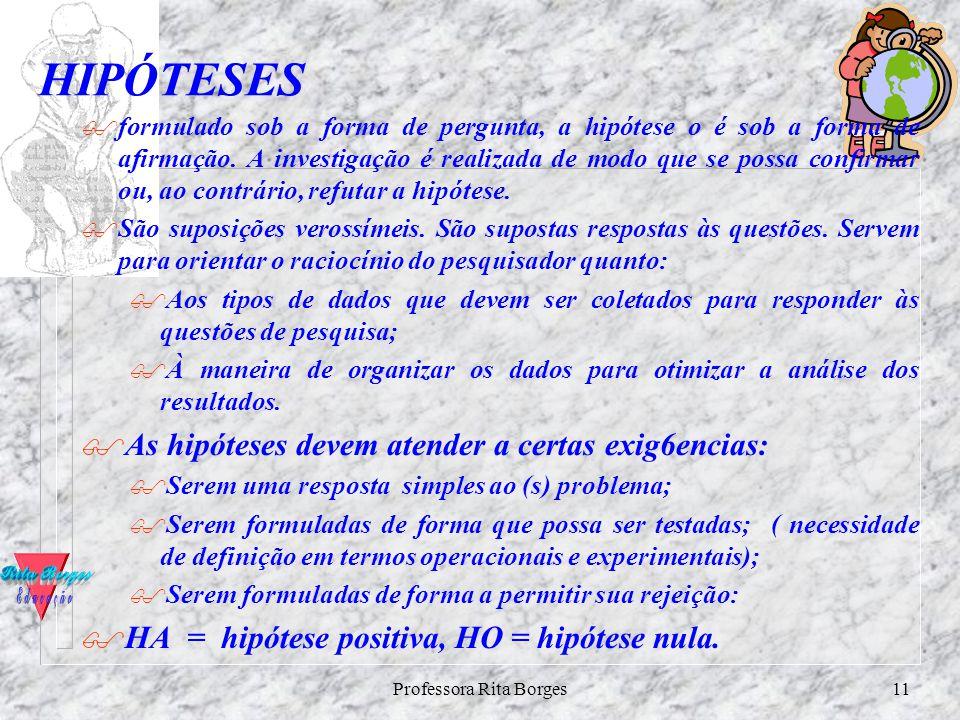 Professora Rita Borges10 DEFINIÇÃO DOS TERMOS %Refere-se a uma pequena lista de termos- chaves do estudo, com suas definições, como se faz em dicionár