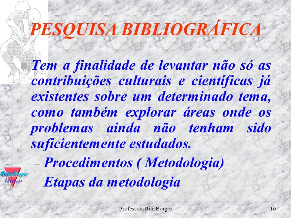 Professora Rita Borges15 Exemplos: n )se dermos uma pancada no tendão patelar do joelho dobrado de um indivíduos, sua perna esticar-se-á. n X= pancada