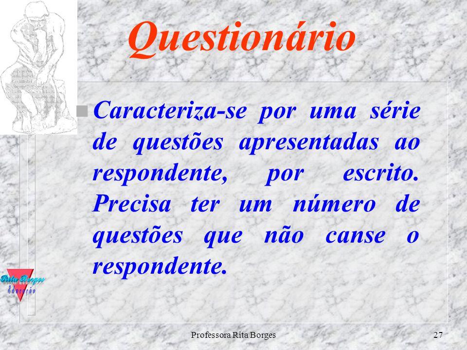Professora Rita Borges26 Observação n pode ser simples ou participante. Na observação simples, você mantém distanciamento do grupo ou da situação que