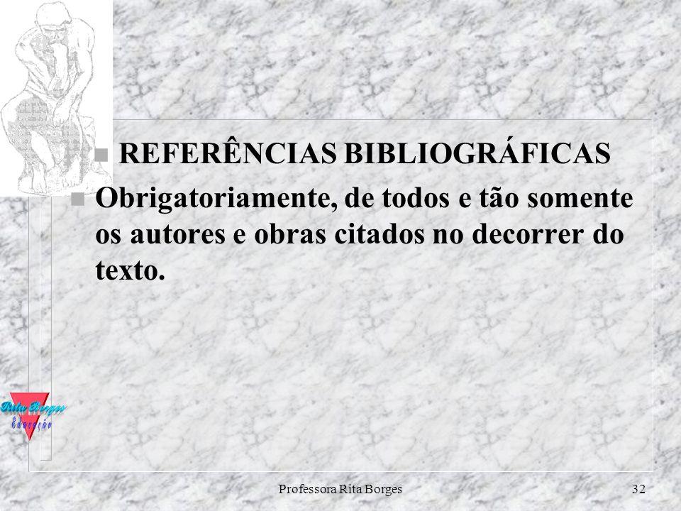 Professora Rita Borges31 CAPÍTULO II DA MONOGRAFIA n O desenvolvimento da pesquisa é o que sucede à introdução ( O Problema) e antecede à conclusão. É