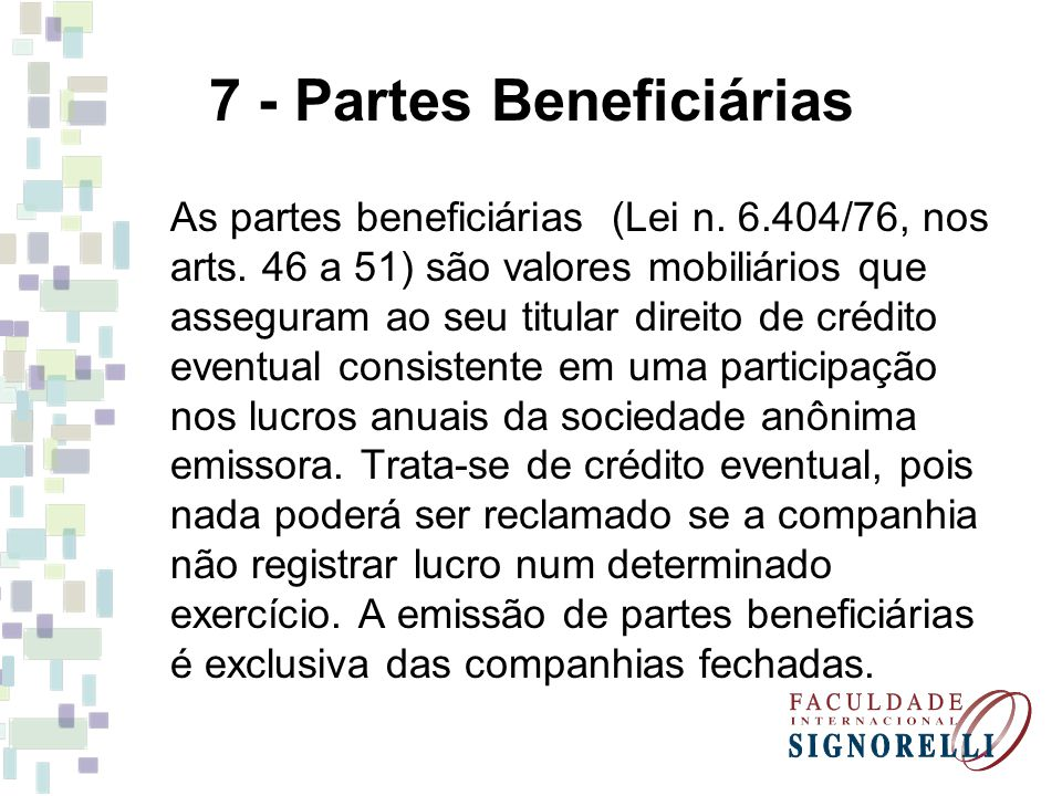 7 - Partes Beneficiárias As partes beneficiárias (Lei n.