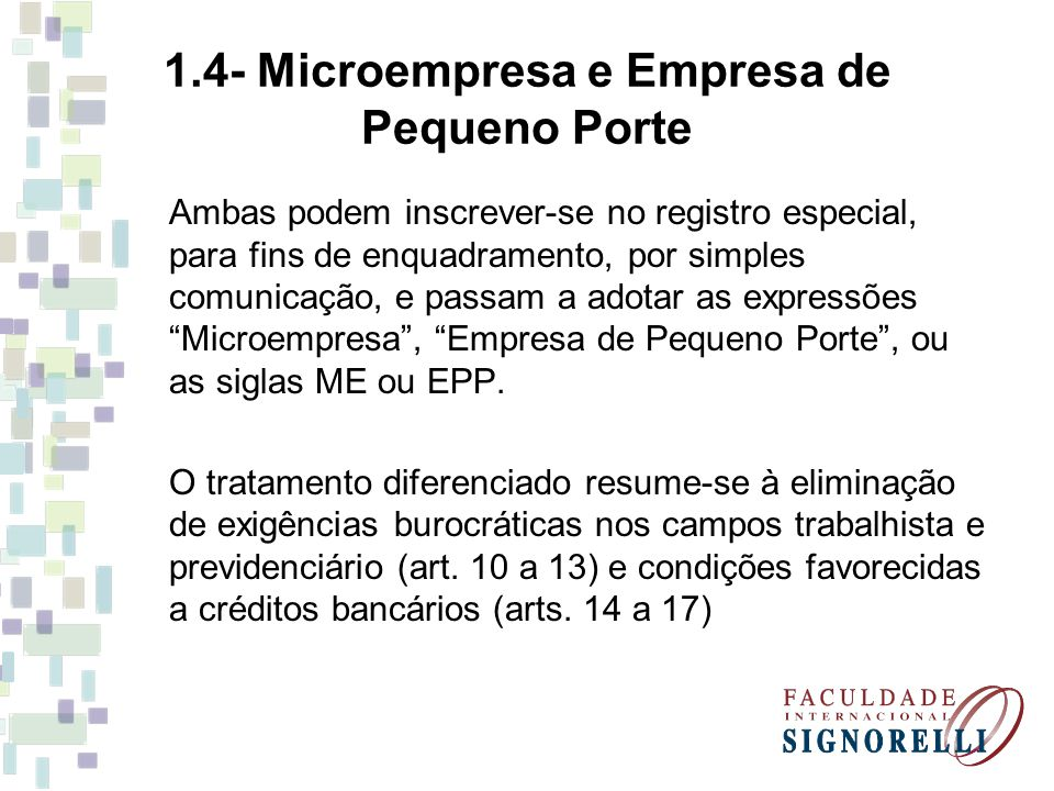 1.4- Microempresa e Empresa de Pequeno Porte Ambas podem inscrever-se no registro especial, para fins de enquadramento, por simples comunicação, e pas
