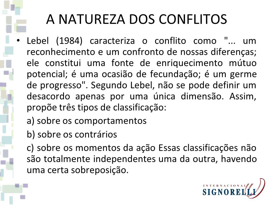 A NATUREZA DOS CONFLITOS Lebel (1984) caracteriza o conflito como