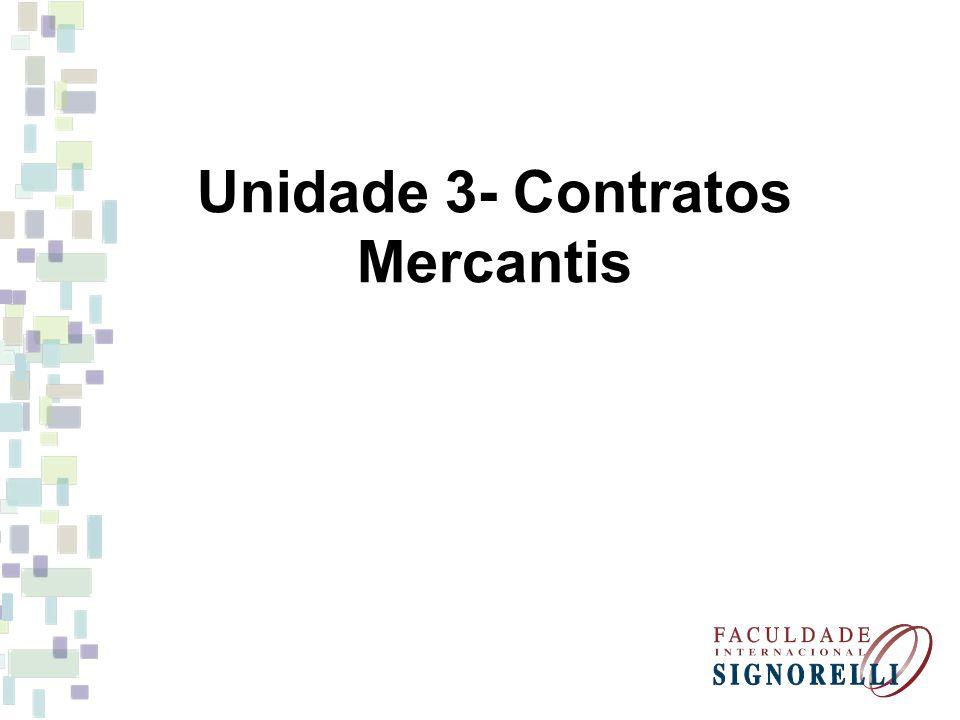 11.3 - Mandato Mercantil e Comissão Mercantil Configura-se o mandato mercantil, quando um empresário confia a outro a gestão de um ou mais negócios mercantis, agindo e obrigando-se o mandatário em nome daquele.