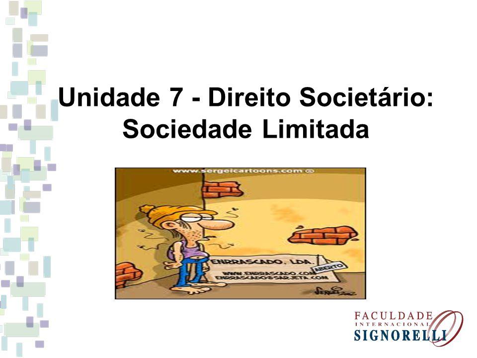 Unidade 7 - Direito Societário: Sociedade Limitada