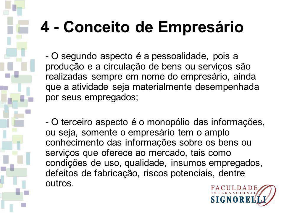 4 - Conceito de Empresário - O segundo aspecto é a pessoalidade, pois a produção e a circulação de bens ou serviços são realizadas sempre em nome do e