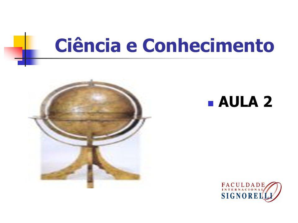 Ciência e Conhecimento AULA 2