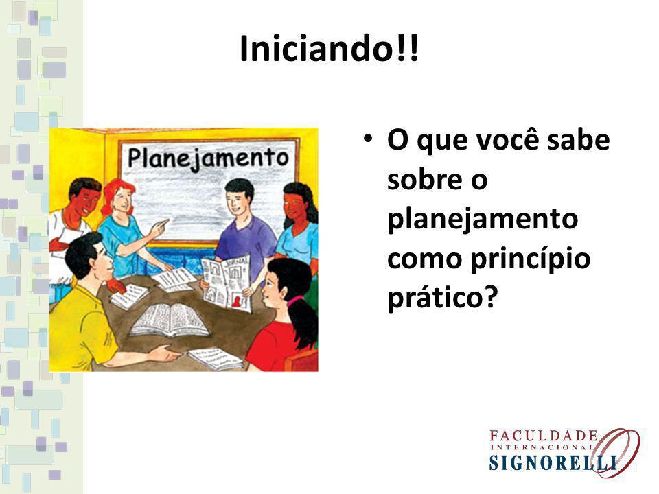 Iniciando!! O que você sabe sobre o planejamento como princípio prático?