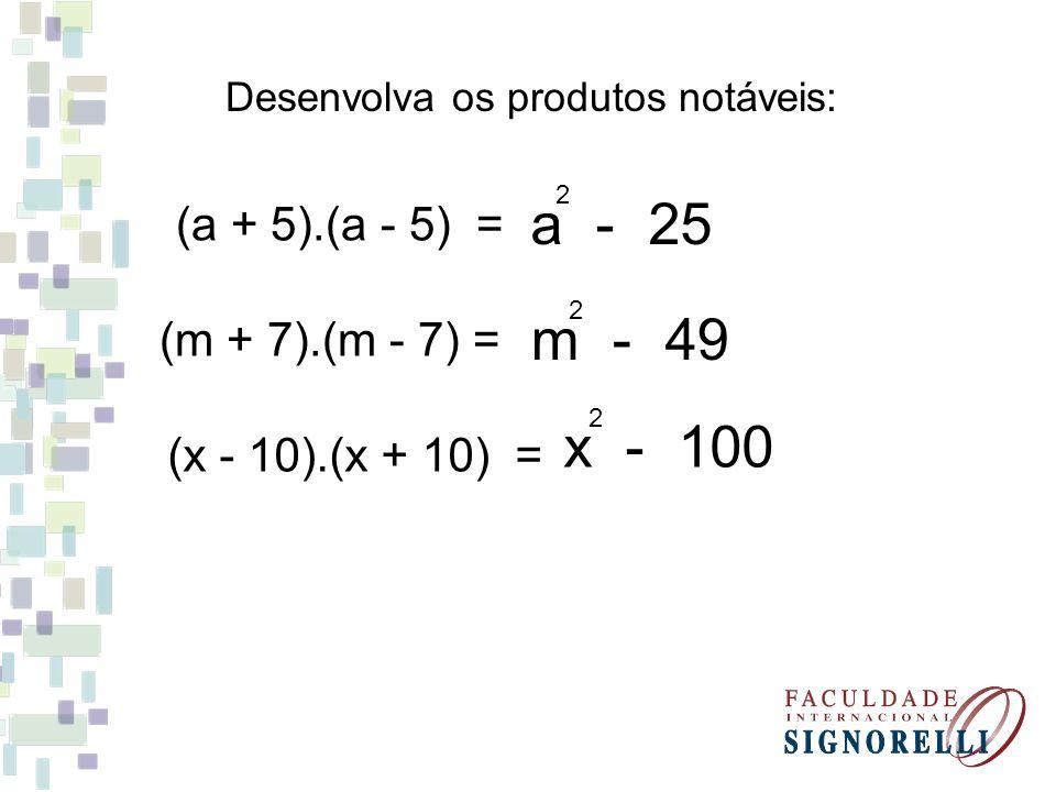 Outros produtos relevantes: Cubo da soma: (a + b) = a + 3a b + 3a b + b 3 3 223 Cubo da diferença: (a - b) = a - 3a b + 3a b - b 3 3 223
