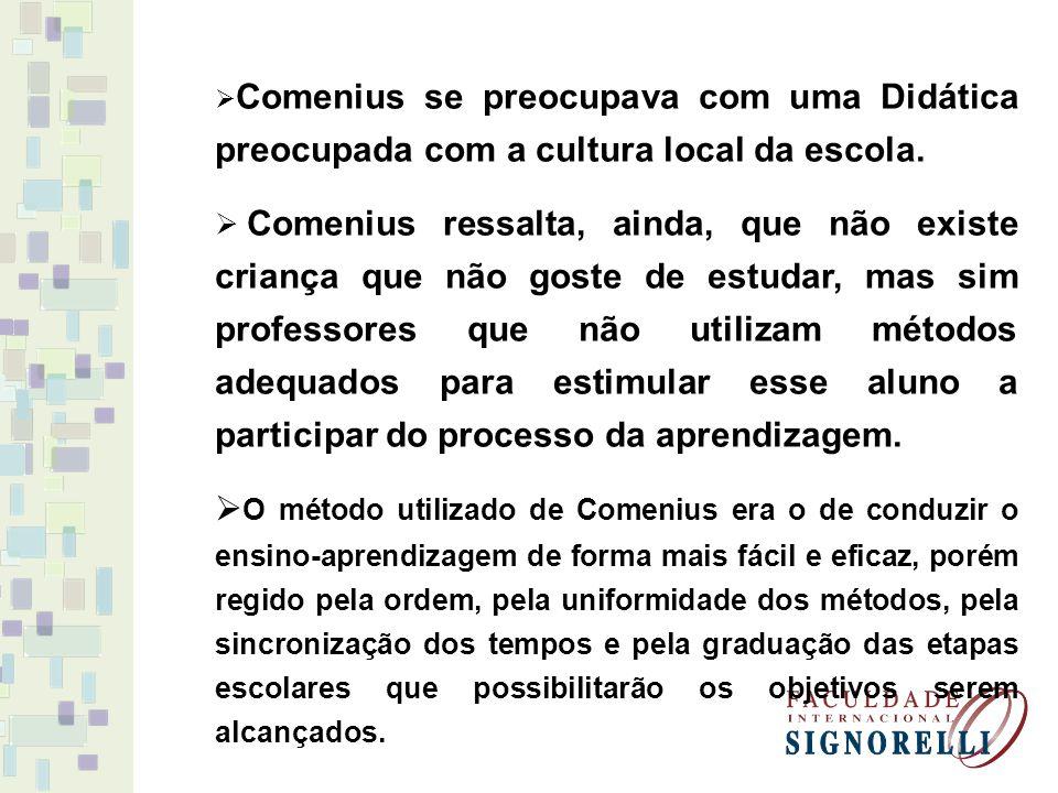 Comenius se preocupava com uma Didática preocupada com a cultura local da escola.