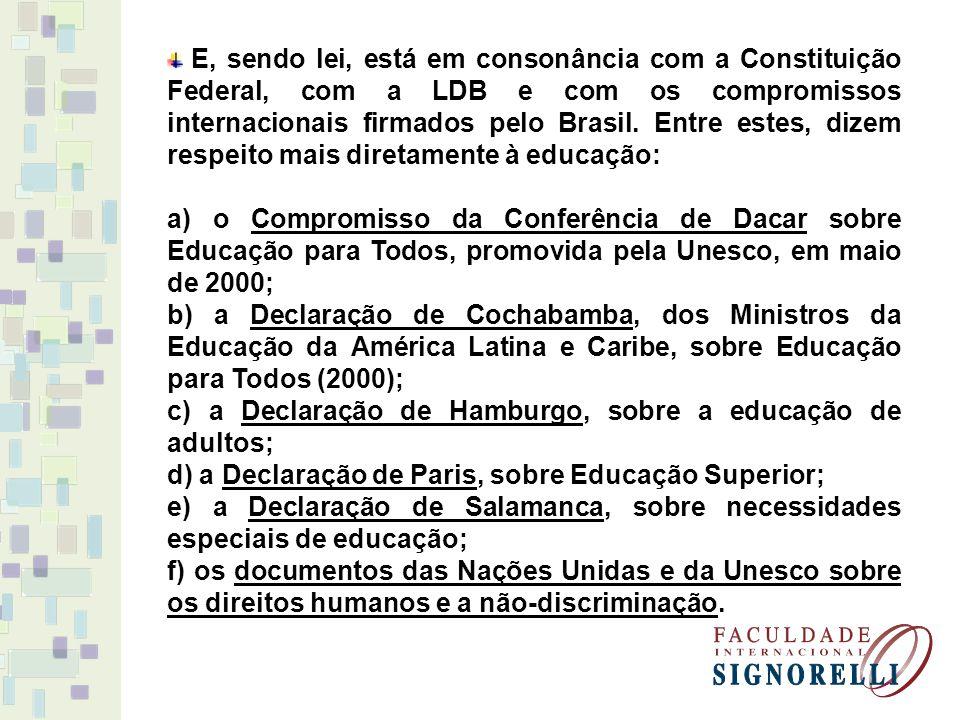OBJETIVOS DO PNE:.a elevação global do nível de escolaridade da população;.