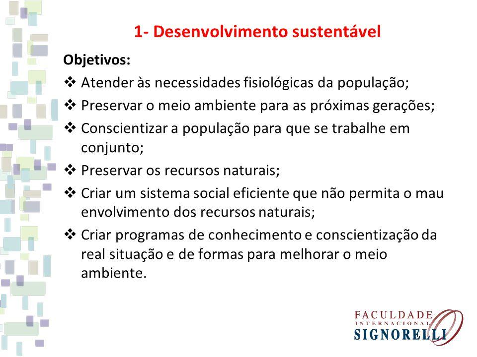 Objetivos: Atender às necessidades fisiológicas da população; Preservar o meio ambiente para as próximas gerações; Conscientizar a população para que