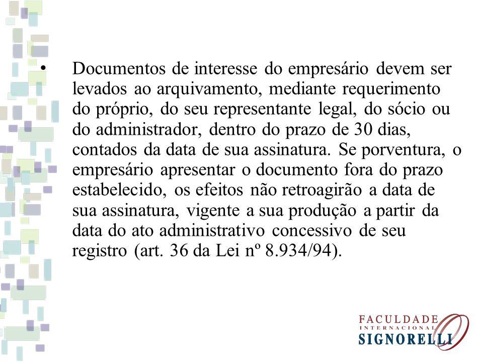 Documentos de interesse do empresário devem ser levados ao arquivamento, mediante requerimento do próprio, do seu representante legal, do sócio ou do administrador, dentro do prazo de 30 dias, contados da data de sua assinatura.