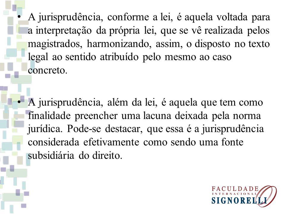 A jurisprudência, conforme a lei, é aquela voltada para a interpretação da própria lei, que se vê realizada pelos magistrados, harmonizando, assim, o