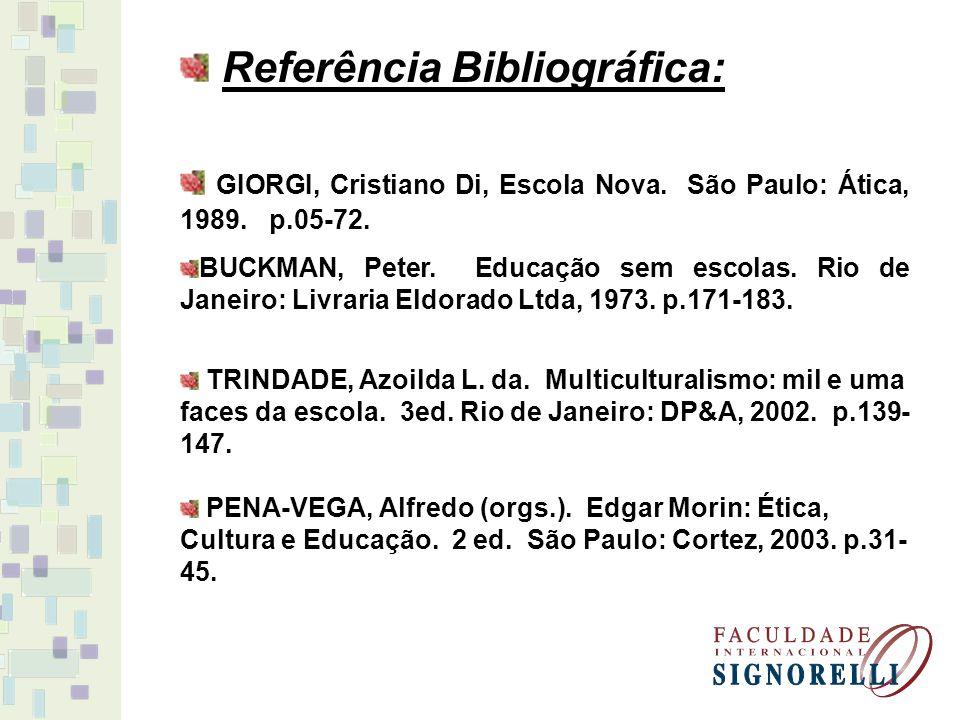 Referência Bibliográfica: GIORGI, Cristiano Di, Escola Nova.