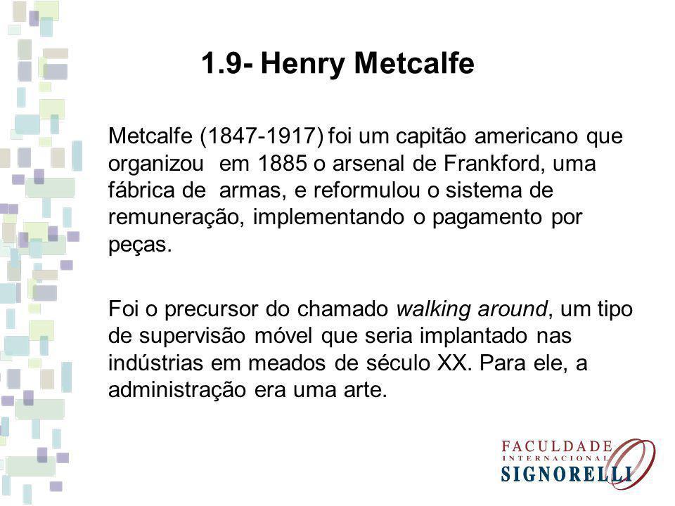 1.9- Henry Metcalfe Metcalfe (1847-1917) foi um capitão americano que organizou em 1885 o arsenal de Frankford, uma fábrica de armas, e reformulou o s