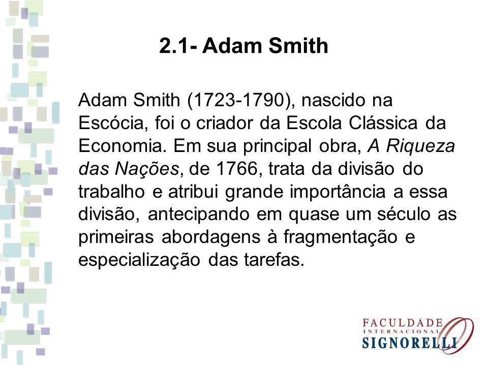 Adam Smith (1723-1790), nascido na Escócia, foi o criador da Escola Clássica da Economia. Em sua principal obra, A Riqueza das Nações, de 1766, trata