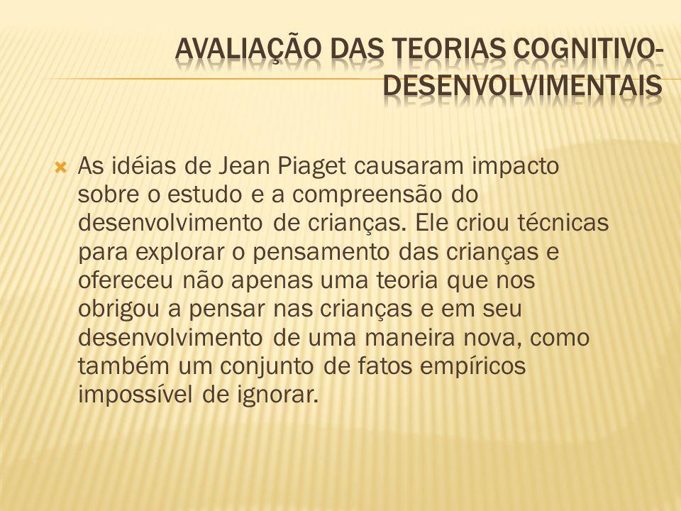 As idéias de Jean Piaget causaram impacto sobre o estudo e a compreensão do desenvolvimento de crianças.