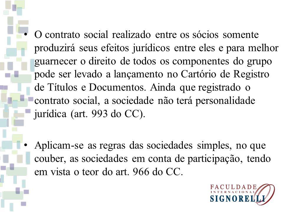 O contrato social realizado entre os sócios somente produzirá seus efeitos jurídicos entre eles e para melhor guarnecer o direito de todos os componen