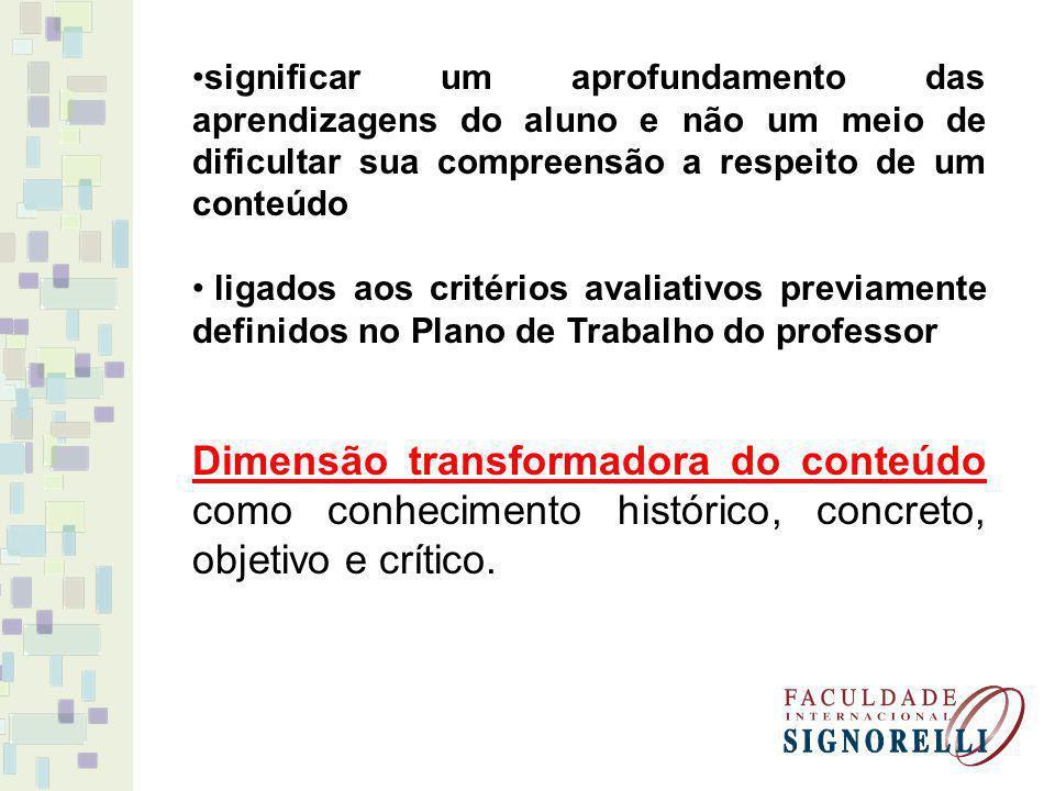 Exemplos de critérios avaliativos correspondentes aos conteúdos de disciplinas (6º Ano do EF): LÍNGUA PORTUGUESA: Conteúdo: Linguagem gramatical – substantivo Critério de avaliação: Reconhecer os substantivos em um texto