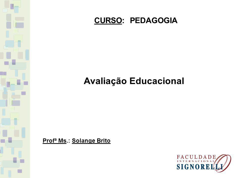 Tema: Técnicas e Instrumentos de Avaliação e Medidas Conteúdo: - MEDIDA e AVALIAÇÃO