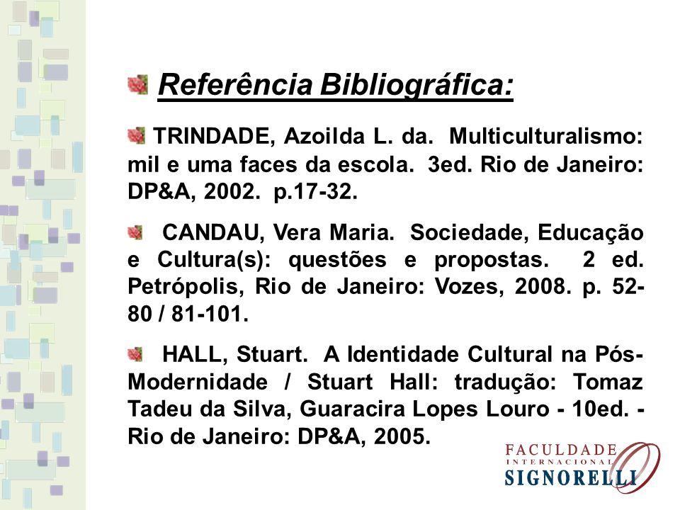 Referência Bibliográfica: TRINDADE, Azoilda L.da.