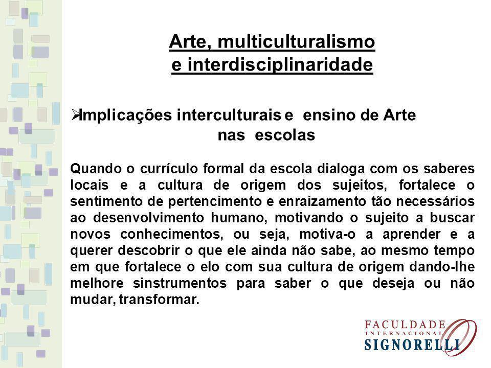 Educação intercultural EDUCAÇÃO CULTURA ESCOLA