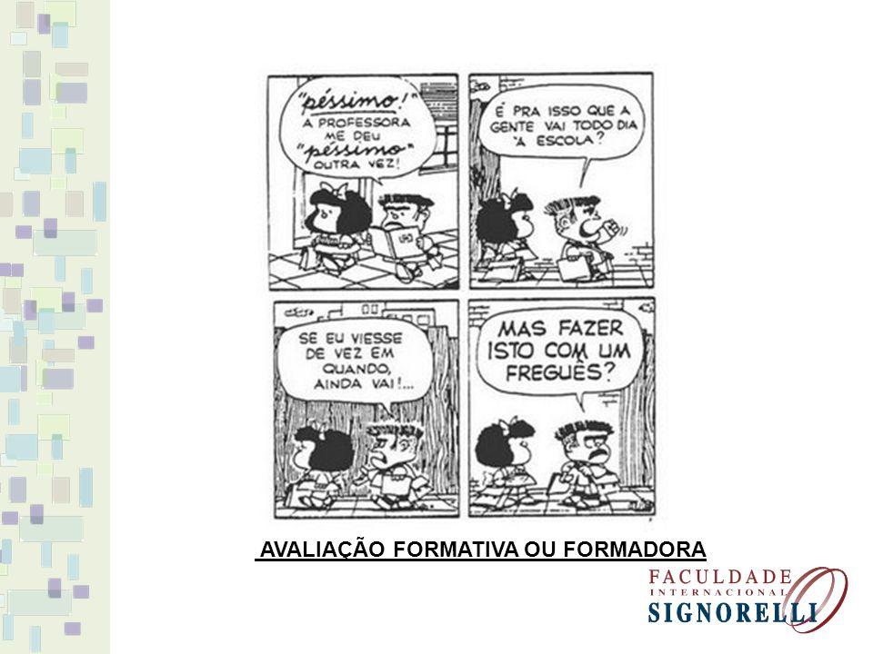 AVALIAÇÃO FORMATIVA OU FORMADORA