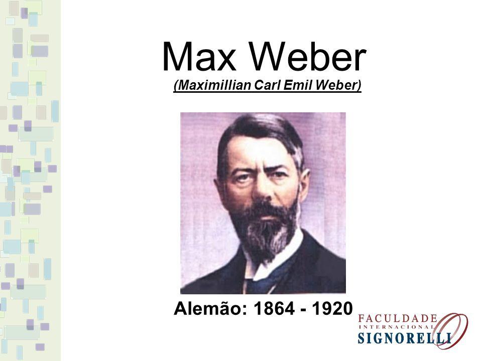 Max Weber Alemão: 1864 - 1920 (Maximillian Carl Emil Weber)
