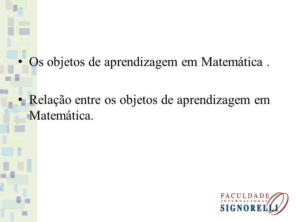 Os objetos de aprendizagem em Matemática. Relação entre os objetos de aprendizagem em Matemática.