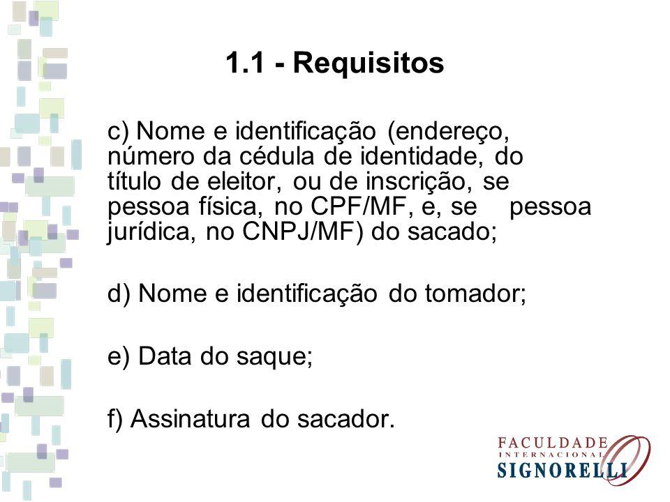 1.1 - Requisitos c) Nome e identificação (endereço, número da cédula de identidade, do título de eleitor, ou de inscrição, se pessoa física, no CPF/MF