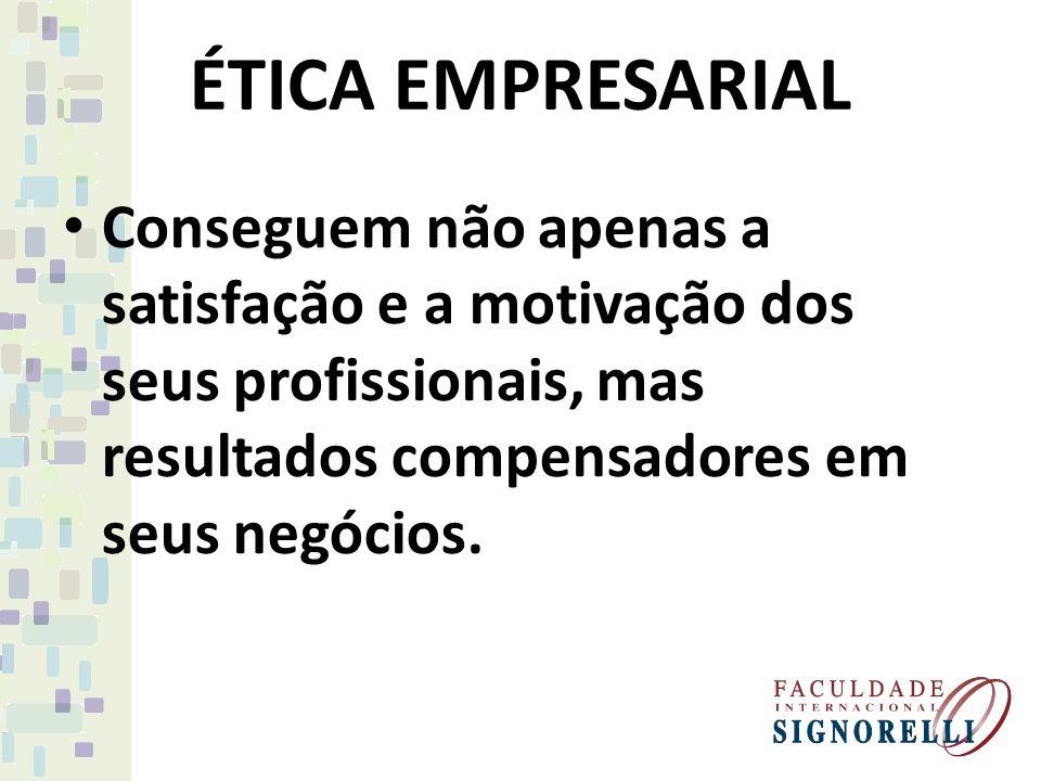 Conseguem não apenas a satisfação e a motivação dos seus profissionais, mas resultados compensadores em seus negócios.
