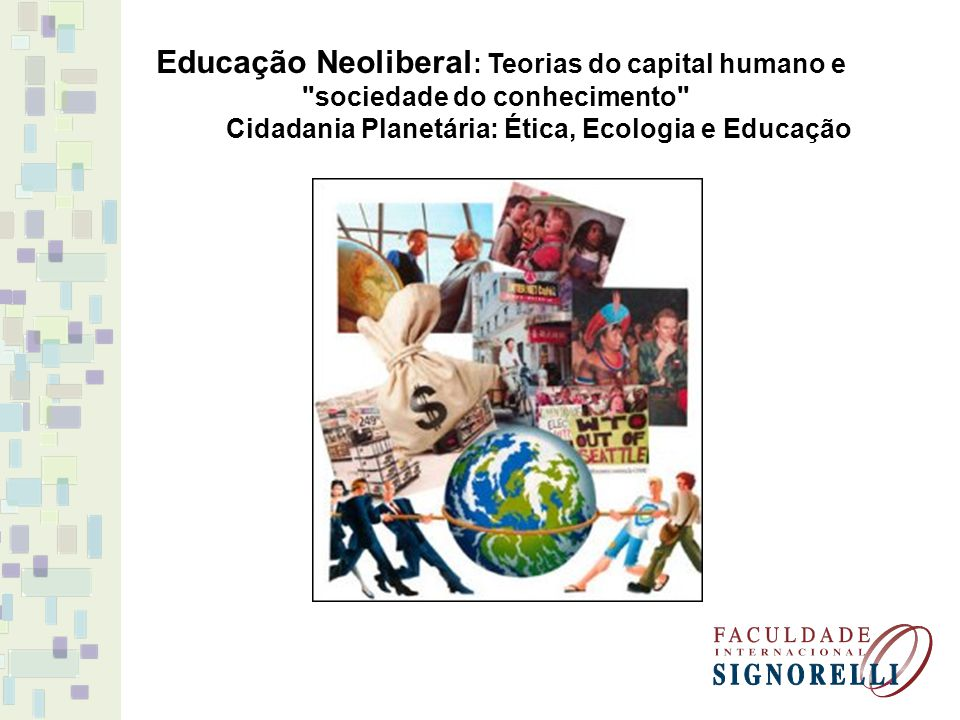 A retórica neoliberal atribui um papel estratégico à educação e determina-lhe basicamente três objetivos: - Atrelar a educação escolar à preparação para o trabalho; - Tornar a escola um meio de transmissão; - Fazer da escola um mercado para os produtos da indústria cultural e da informática