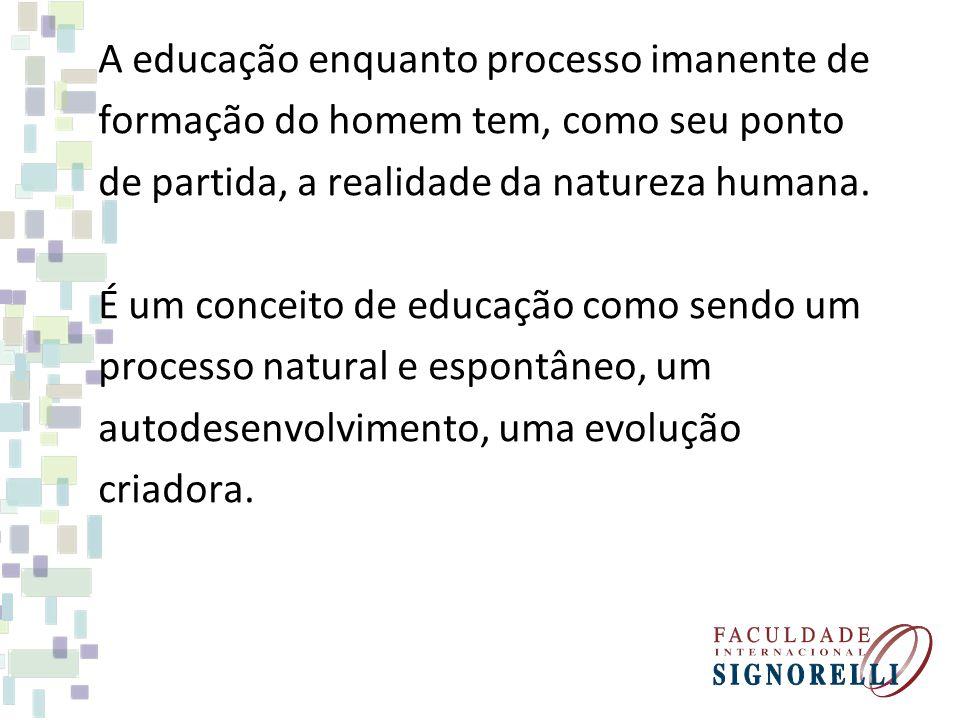 A educação de Rousseau possui uma orientação essencialmente naturalista; trata- se de uma concepção da educação baseada na natureza da criança e por ela limitada, é um processo educativo cujos fatores e objetivos se restringem ao mundo das coisas materiais.