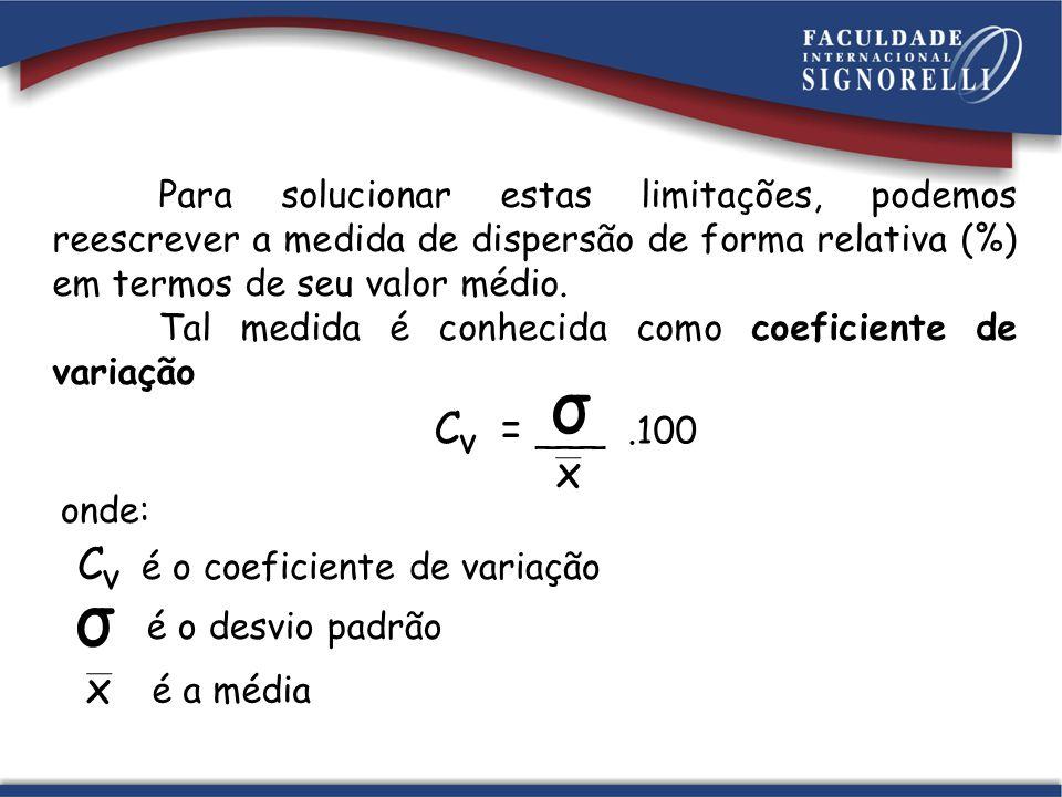 Exemplo: Consideremos os resultados das estaturas e dos pesos de um mesmo grupo de indivíduos.