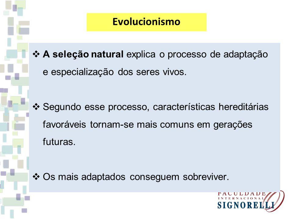 A seleção natural explica o processo de adaptação e especialização dos seres vivos. Segundo esse processo, características hereditárias favoráveis tor