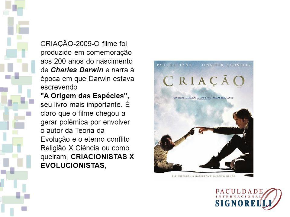 CRIAÇÂO-2009-O filme foi produzido em comemoração aos 200 anos do nascimento de Charles Darwin e narra à época em que Darwin estava escrevendo