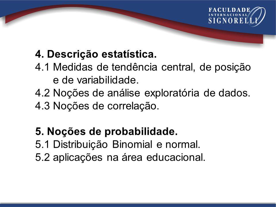 BIBLIOGRAFIA B Á SICA CRESPO, A.A.Estatística fácil.