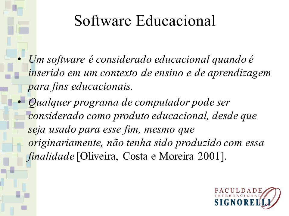 Software Educacional Um software é considerado educacional quando é inserido em um contexto de ensino e de aprendizagem para fins educacionais. Qualqu