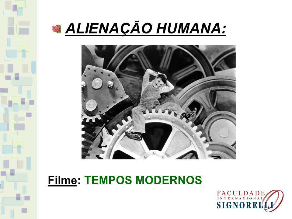 ALIENAÇÃO HUMANA: Filme: TEMPOS MODERNOS