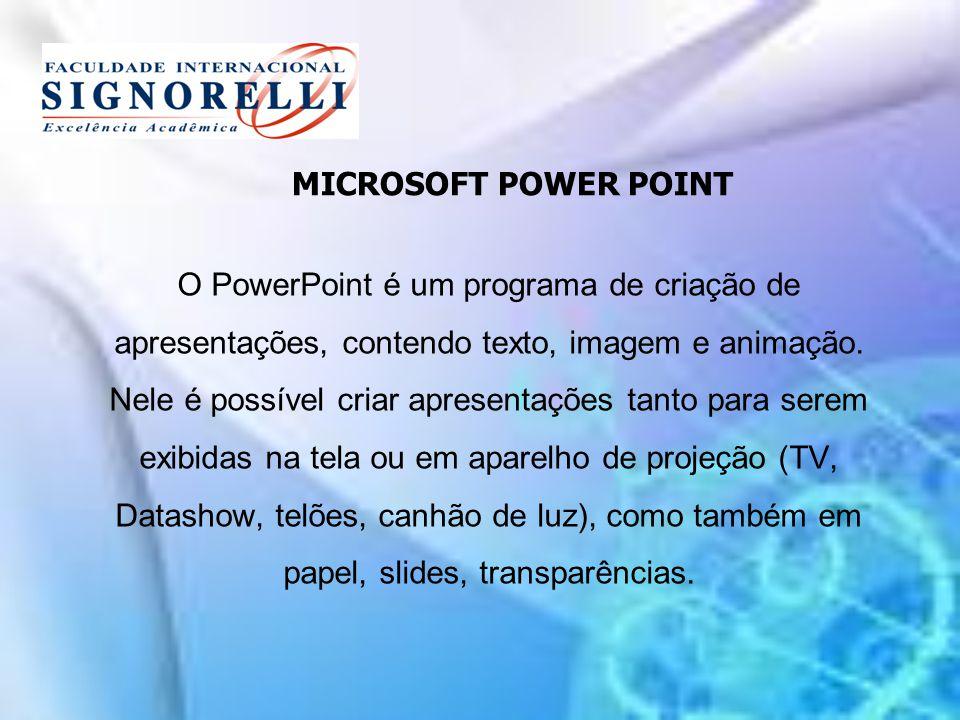 MICROSOFT POWER POINT O PowerPoint é um programa de criação de apresentações, contendo texto, imagem e animação. Nele é possível criar apresentações t