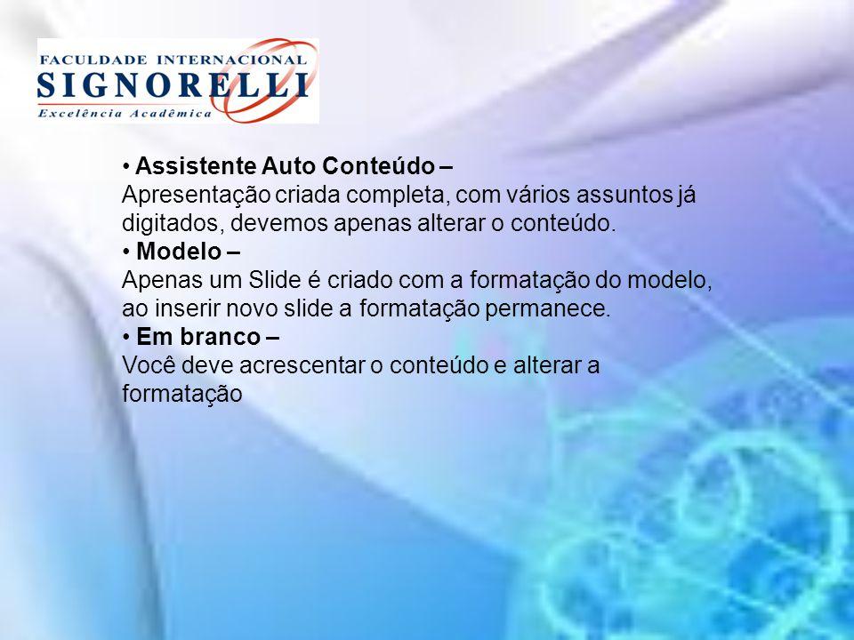 Assistente Auto Conteúdo – Apresentação criada completa, com vários assuntos já digitados, devemos apenas alterar o conteúdo. Modelo – Apenas um Slide