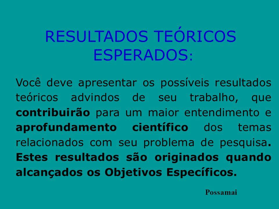 Roteiro para Definição do Tema de Pesquisa OBJETIVOS ESPECÍFICOS: Os objetivos específicos (preferencialmente de 3 a 5), são obtidos a partir do objet