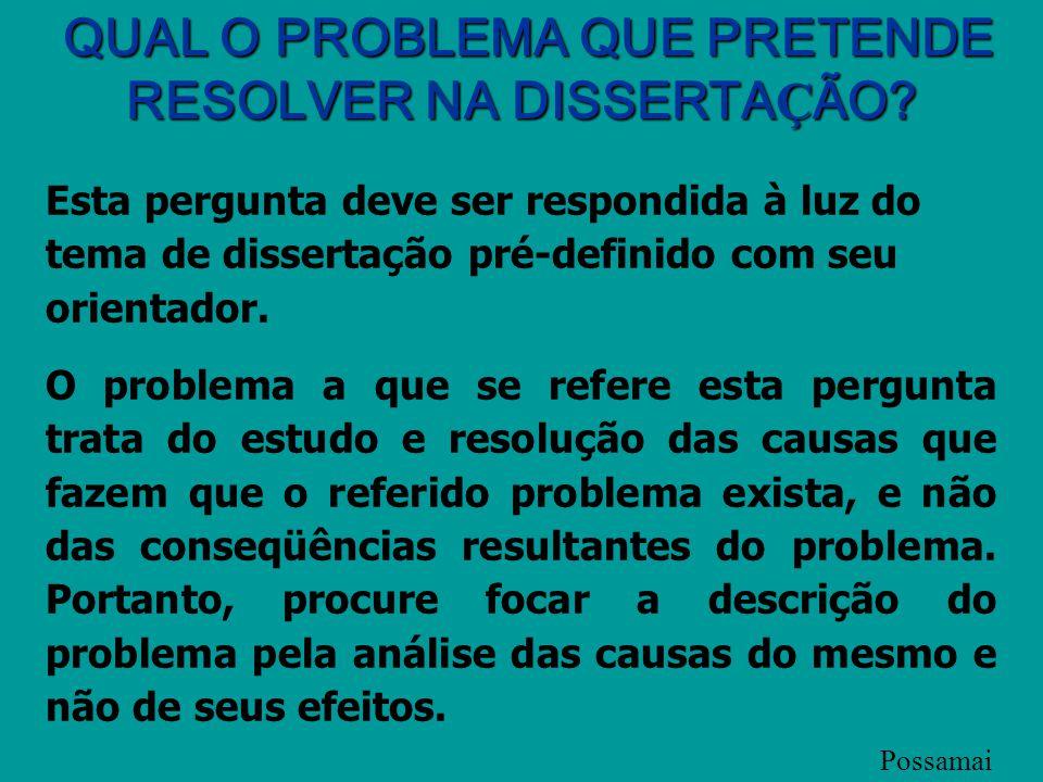 Definição do Problema de Pesquisa PROBLEMÁTICA EMPRESARIAL OU SOCIAL : O problema, independente do setor industrial ou de serviços, deve estar vincula